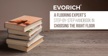 A Flooring Expert's Step-By-Step Handbook In Choosing The Right Floor