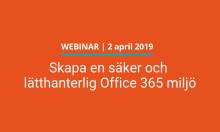 Skapa en säker och lätthanterlig Office 365 miljö