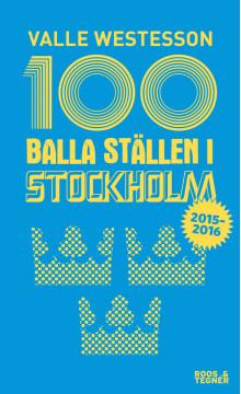 100 Balla ställen i Stockholm provkapitel nyutgåva 13 april 2015