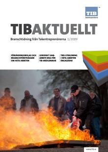 Tibaktuellt_1/2009. Tema Heta arbeten. Branschtidning från TIB takentreprenörerna.