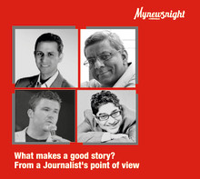 What makes a good story? From a Journalist's point of view #Mynewsnight