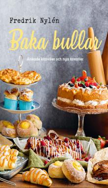 Den populära bakbloggaren Fredrik Nylén  släpper en ny bok om bullar!