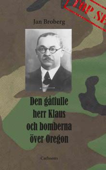 Ny bok: Den gåtfulle herr Klaus och bomberna över Oregon
