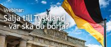 Webinar: Sälja till Tyskland - så kommer du igång