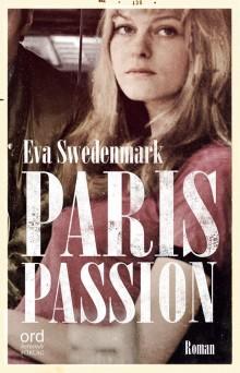 Omtumlande skildring från det brinnande  sextiotalet - Paris Passion kommer i november