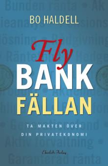 Ny bok: Fly bankfällan - ta makten över din privatekonomi av Bo Haldell (pseudonym)