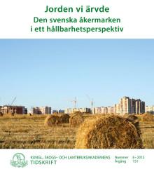 Jorden vi ärvde – svensk jordbruksmark en hotad resurs? Ny skrift från KSLA