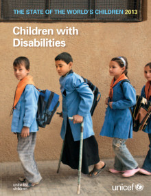 The State of the World's Children 2013/ Children with Disabilities