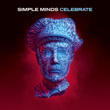 SIMPLE MINDS 'CELEBRATE -THE GREATEST HITS - RELEASE DATE: 25TH MARCH 2013