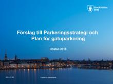 151130 PRESENTATION Förslag till parkeringsstrategi och plan för gatuparkering