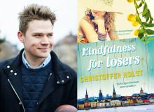 Mindfulness för losers - en feelgoodroman utan ursäkter av Christoffer Holst