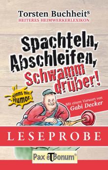 """Pax et Bonum Verlag Berlin Leseprobe Buch: """"Spachteln, Abschleifen, Schwamm drüber"""""""