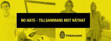 Polismuseet: NO HATE - TILLSAMMANS MOT NÄTHAT   event för unga 22 okt kl. 16.30-18.30