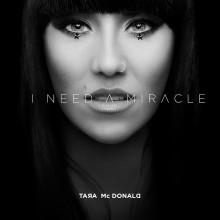 "Tara McDonald släpper ikoniska ""I Need A Miracle"""