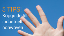 5 tips: en liten köpguide till industriell nonwoven
