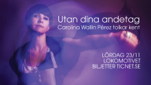 Utan dina andetag - Carolina Wallin Pérez tolkar Kent