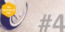 Tio tänkvärda tips – TIPS 4: Slitstark golvbehandling