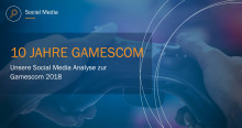 Unsere Social Media Analyse zur Gamescom 2018
