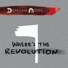 "​Depeche Mode släpper singeln ""Where's The Revolution"" idag"