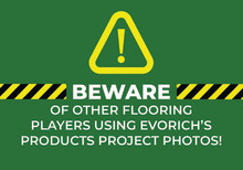 Beware of flooring imitators! Infringement would NOT be tolerated.