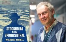 Sveriges främsta expert på underrättelseanalys ger ut ny rafflande bok om Stockholm som spioncentral