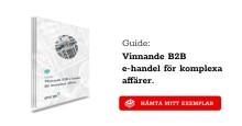 Guide: Vinnande B2B e-handel för komplexa affärer