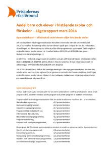 Lägesrapport mars 2014 - Andel barn och elever i fristående förskolor och skolor