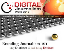 Brand Journalism101: Stay Distinct or Risk being Extinct - Digital Journalism World 2013