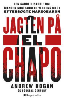 Nyhed på vej fra HarperCollins: JAGTEN PÅ EL CHAPO af Andrew Hogan & Douglas Century