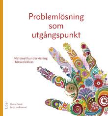Problemlösning som utgångspunkt - matematikundervisning i förskoleklass