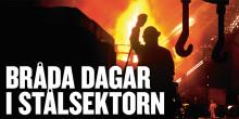 BRÅDA DAGAR I STÅLSEKTORN