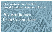 More nominations than ever for the 2013 Astrid Lindgren Memorial Award
