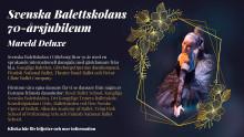 Jubileumsgala på GO - Svenska Balettskolan firar 70 år