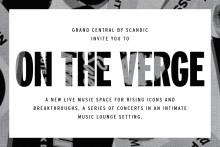 On The Verge – Grand Centrals nya scen för artister på väg mot stora genombrott
