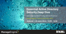 Essential Active Directory Security Deep Dive: Securing and Monitoring Active Directory