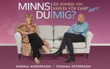 Stort intresse för komedin MINNS DU MIG? - premiär nu på  fredag 22 september på Lisebergsteatern för Annika Andersson och Thomas Petersson!