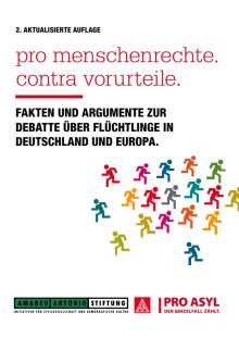 Pro Menschenrechte - Contra Vorurteile: Fakten und Argumente gegen Vorurteile zur Debatte über Flüchtlinge in Deutschland und Europa
