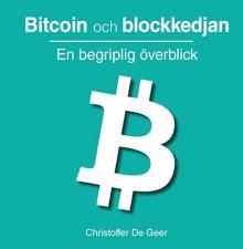 Ny bok: Bitcoin och blockkedjan - en begriplig överblick av Christoffer De Geer
