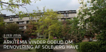 Arkitema vinder udbud om renovering af Solbjerg Have