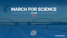 Luleå med i världsomspännande manifestation för vetenskap