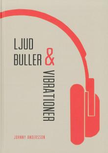 Störande buller i byggnader kan undvikas – ny bok om ljud