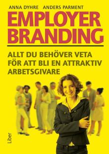 Employer Branding – allt du behöver veta för att bli en attraktiv arbetsgivare