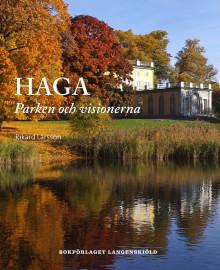 Haga – parken och visionerna
