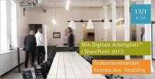 Inspirationsfrukost den 17/1 2013: Min Digitala Arbetsplats™ i SharePoint 2013 och nya Office