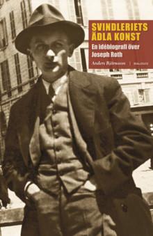 Föreläsning och bok om Joseph Roth: Svindleriets ädla konst