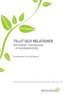Rapporten Tillit och relationer: Om kvalitet i hemtjänsten - en kunskapsöversikt