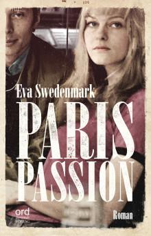 """""""Jag tänker att det är sådant som män bör läsa"""" skriver Reidar Jönsson om Paris Passion"""