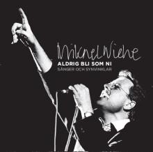Mikael Wiehe släpper bok/box om sitt liv
