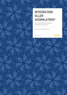 Integration eller assimilation? - En utvärdering av svensk integrationsdebatt