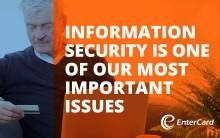 Informasjonssikkerhet er vår høyeste prioritet